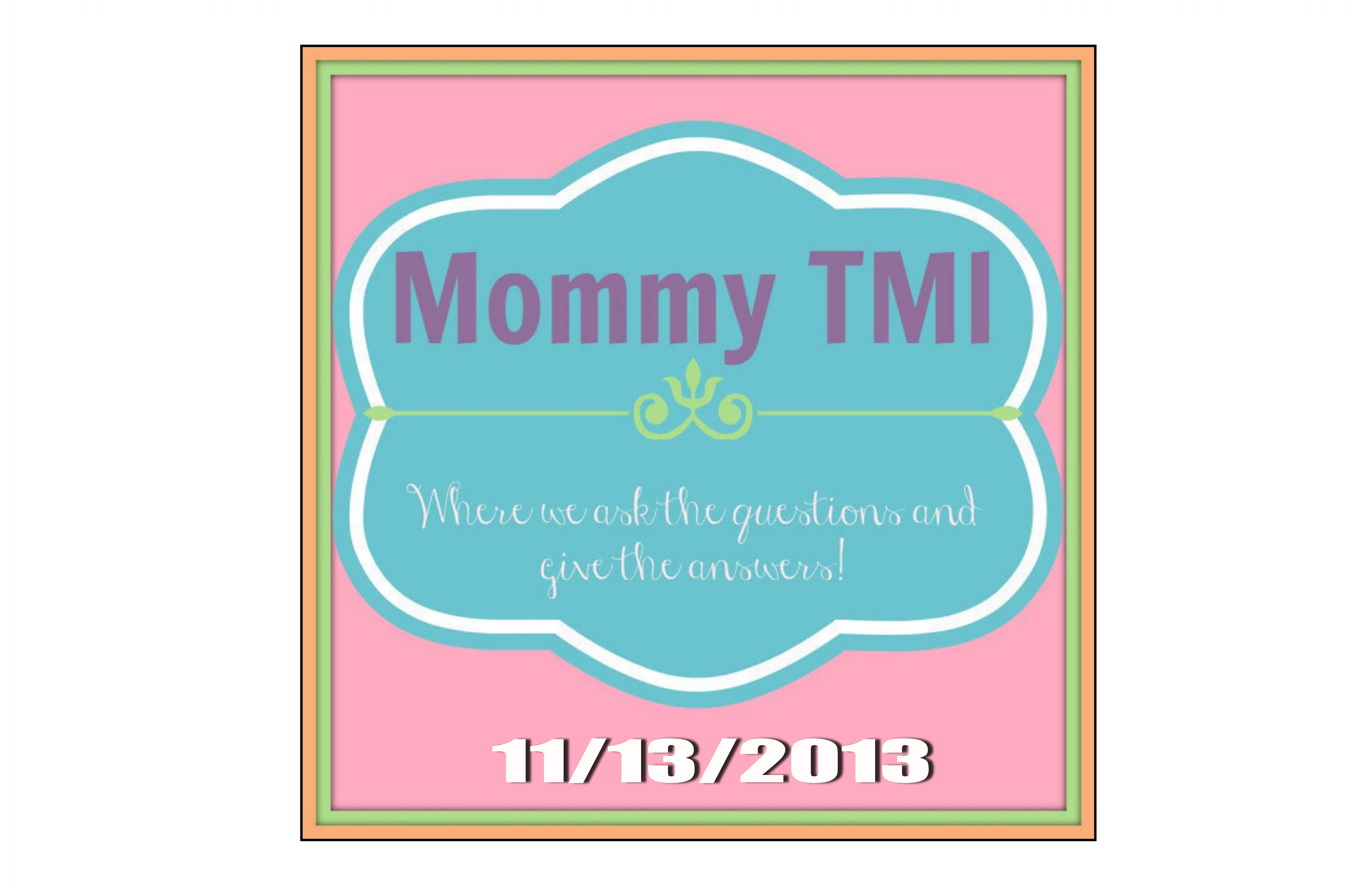 Mommy TMI Vlog 11/13/13