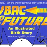 VBAC to the Future: A Birth Story