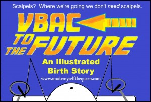 VBAC to the Future: An Illustrated Birth Story